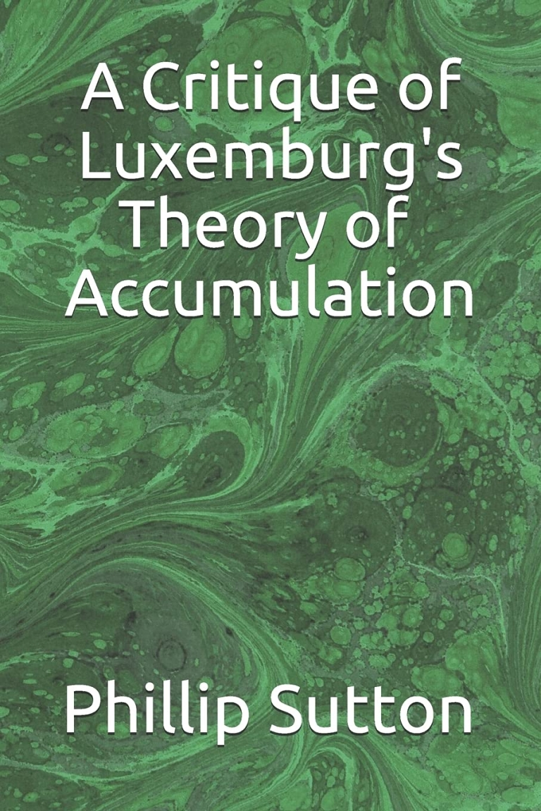 """Recibido. On the Bookshelves: """"A critique of Luxemburg's Theory of Accumulation"""" Posted on September 6, 2021 by A Free Retriever Ps-2021-frontcover-e1630918094473"""